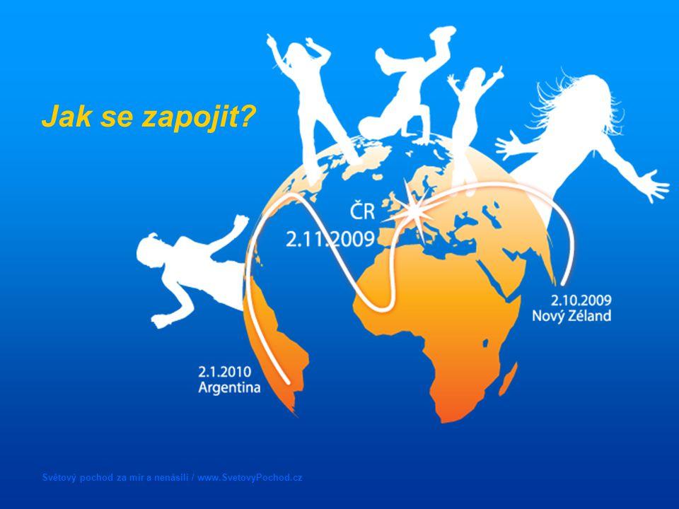 Světový pochod za mír a nenásilí / www.SvetovyPochod.cz Jak se zapojit