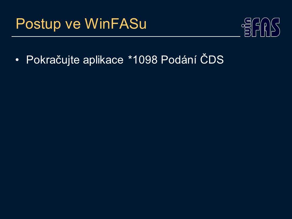 Pokračujte aplikace *1098 Podání ČDS