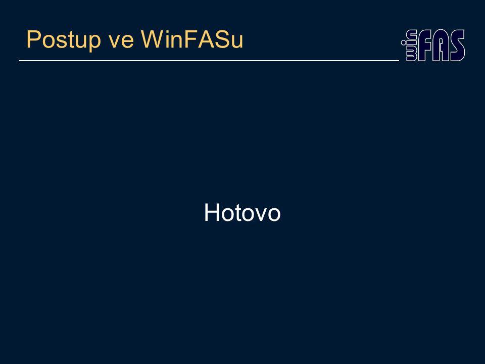 Postup ve WinFASu Hotovo