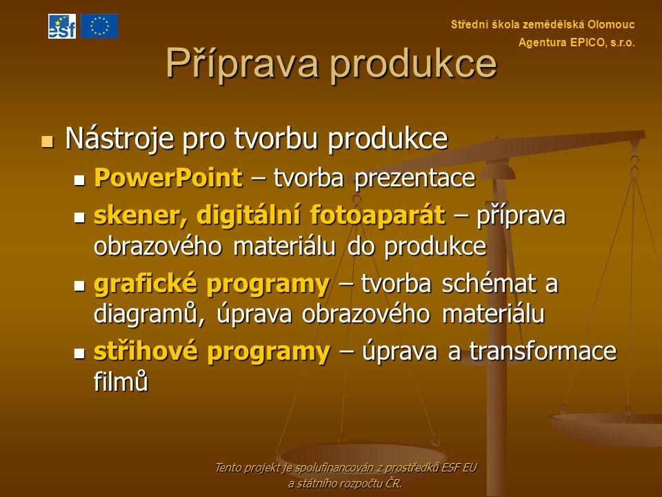 Příprava produkce Nástroje pro tvorbu produkce Nástroje pro tvorbu produkce PowerPoint – tvorba prezentace PowerPoint – tvorba prezentace skener, digi