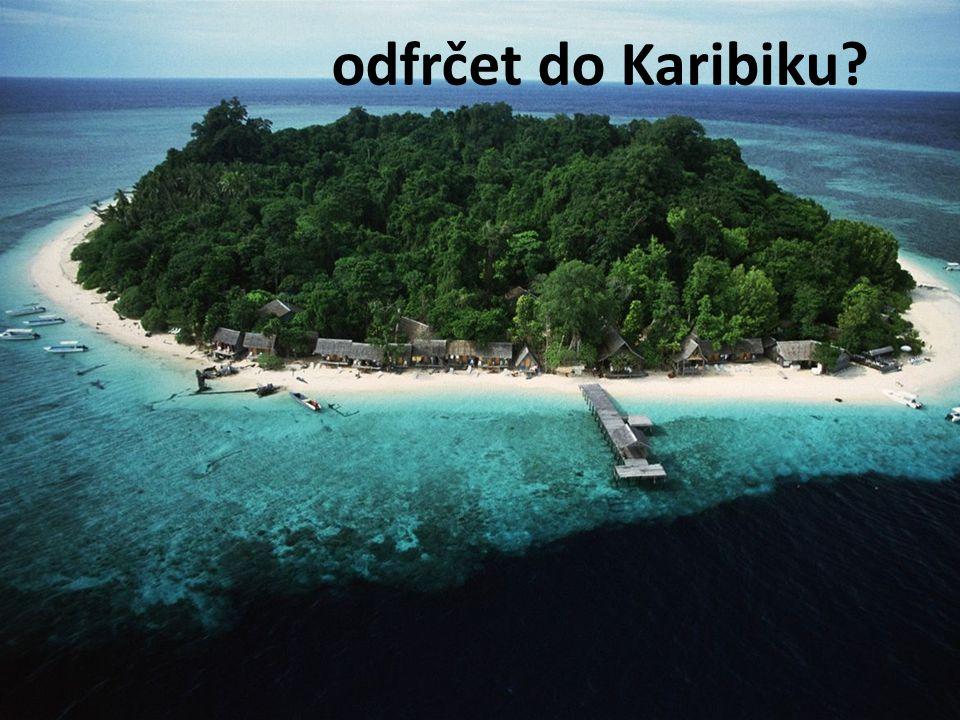 odfrčet do Karibiku?