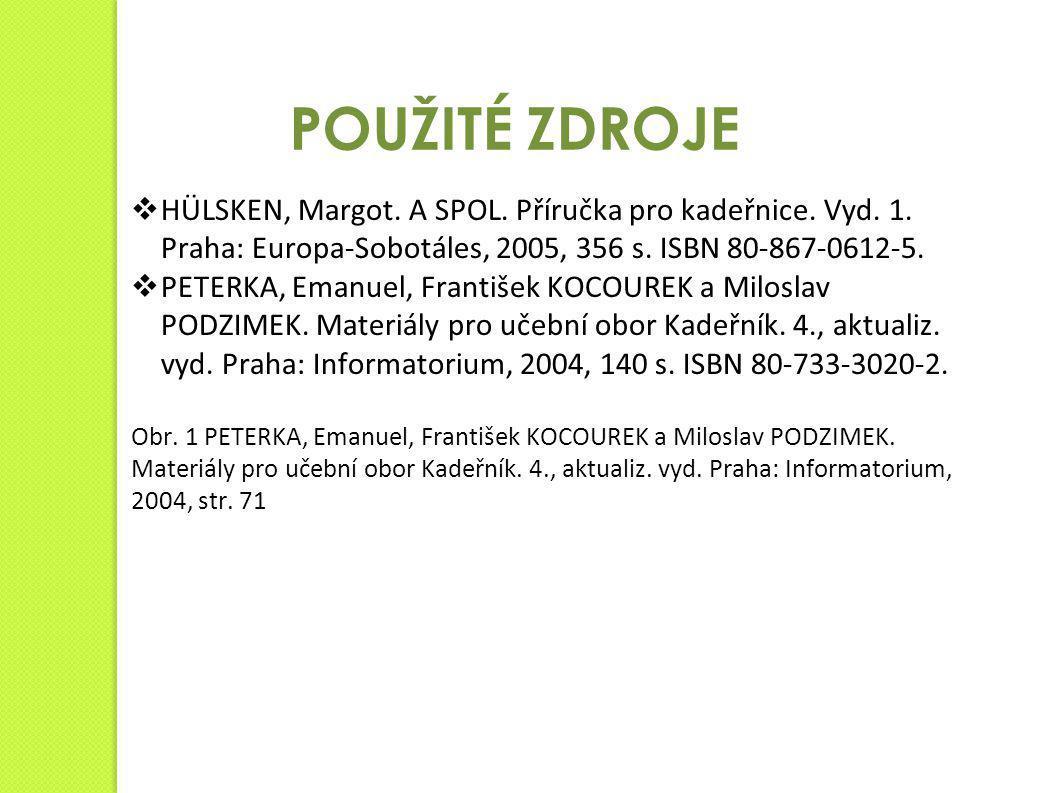  HÜLSKEN, Margot. A SPOL. Příručka pro kadeřnice. Vyd. 1. Praha: Europa-Sobotáles, 2005, 356 s. ISBN 80-867-0612-5.  PETERKA, Emanuel, František KOC
