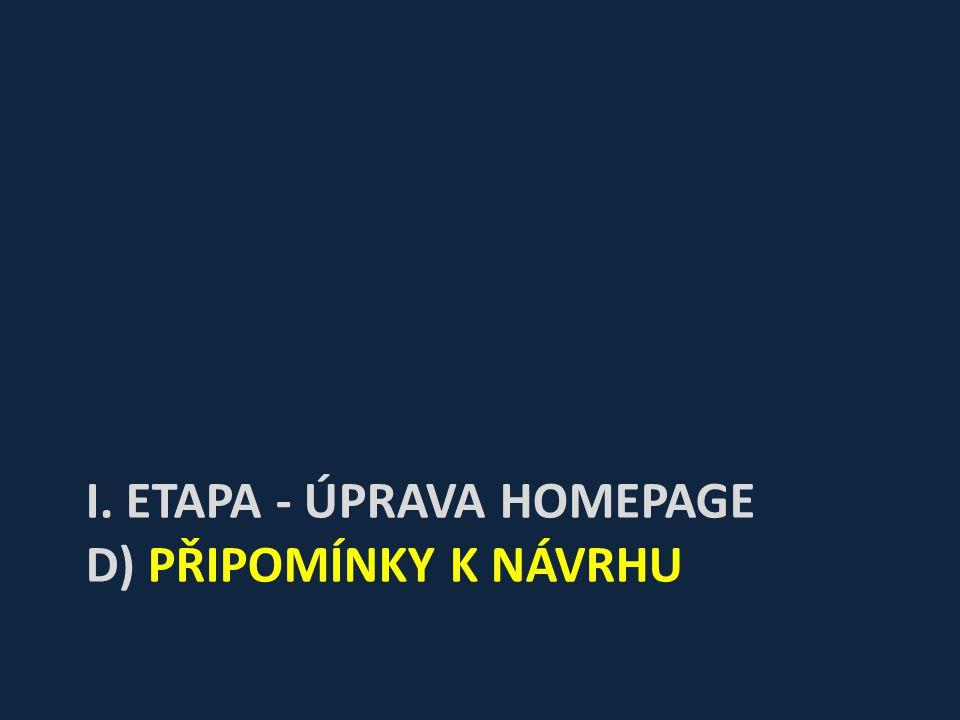 I. ETAPA - ÚPRAVA HOMEPAGE D) PŘIPOMÍNKY K NÁVRHU