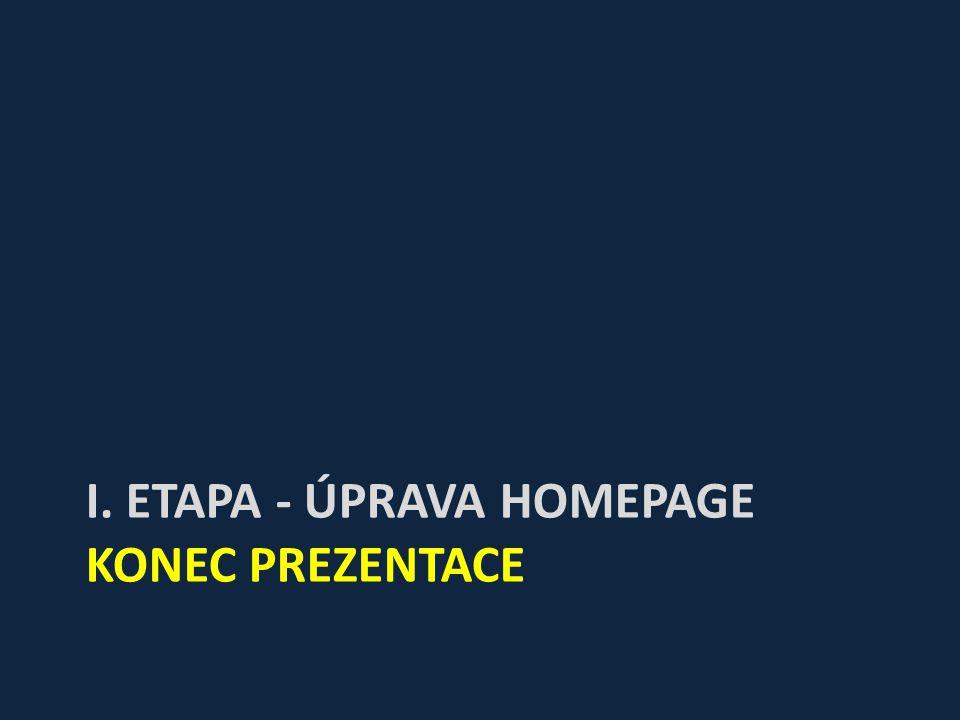 I. ETAPA - ÚPRAVA HOMEPAGE KONEC PREZENTACE