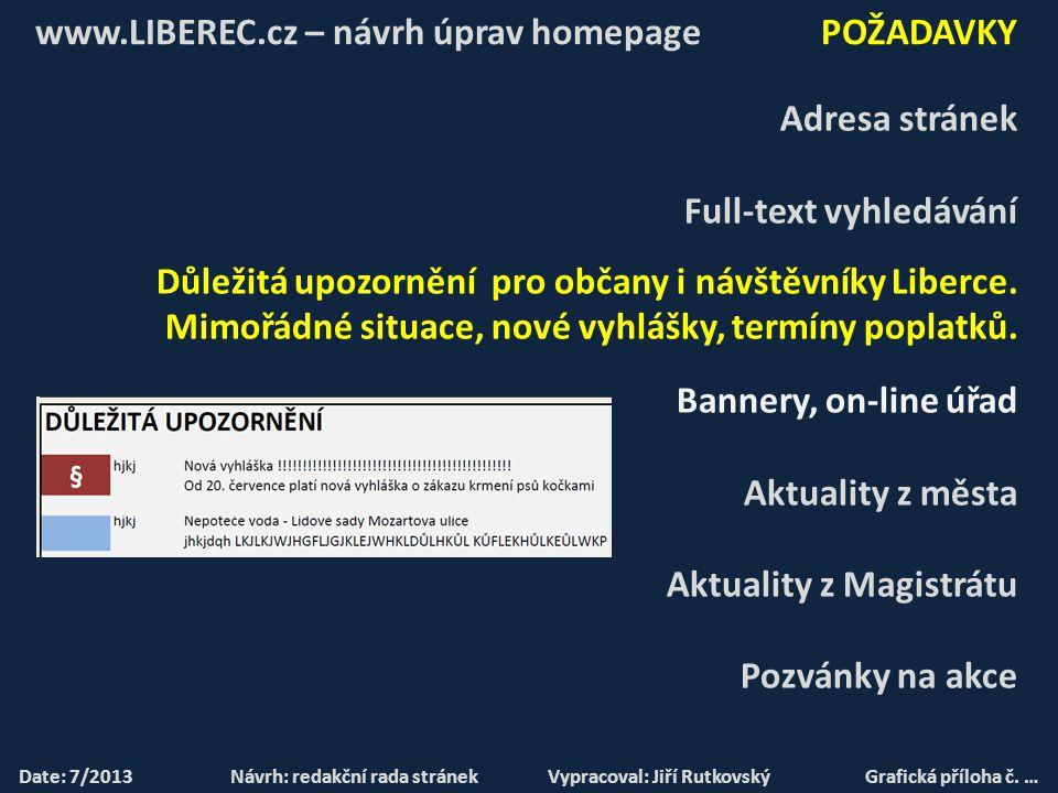 www.LIBEREC.cz – návrh úprav stránek UKÁZKY STRÁNEK Date: 7/2013Návrh: redakční rada stránekVypracoval: Jiří RutkovskýGrafická příloha č.