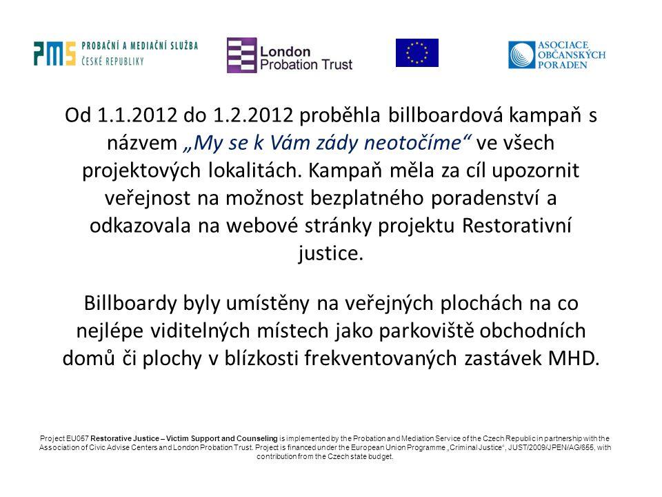 """Od 1.1.2012 do 1.2.2012 proběhla billboardová kampaň s názvem """"My se k Vám zády neotočíme"""" ve všech projektových lokalitách. Kampaň měla za cíl upozor"""