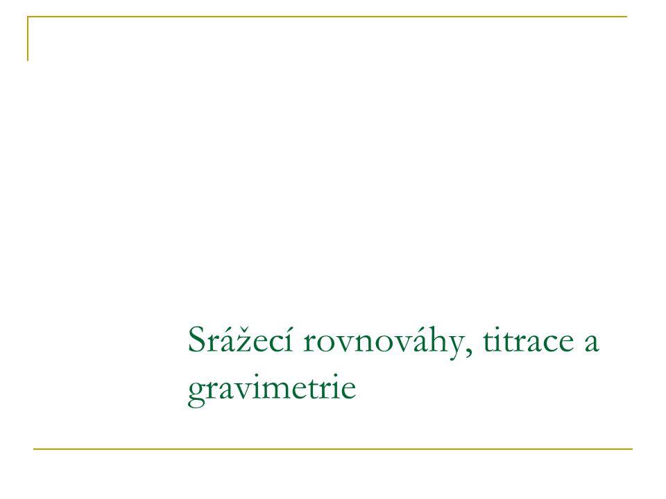 Srážecí rovnováhy, titrace a gravimetrie