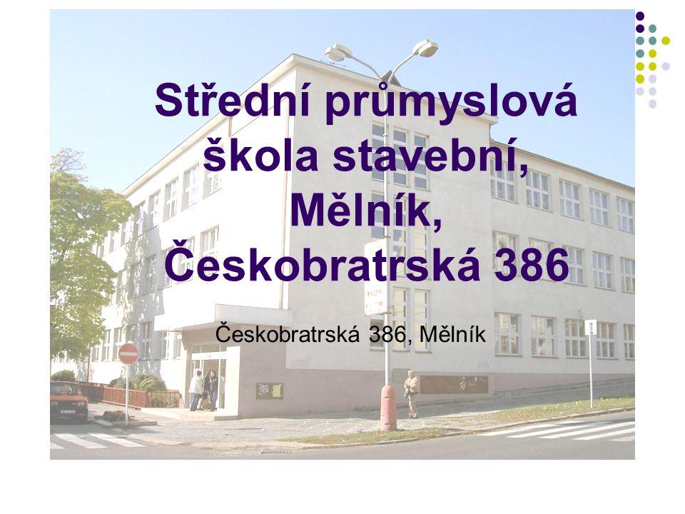 Střední průmyslová škola stavební, Mělník, Českobratrská 386 Českobratrská 386, Mělník