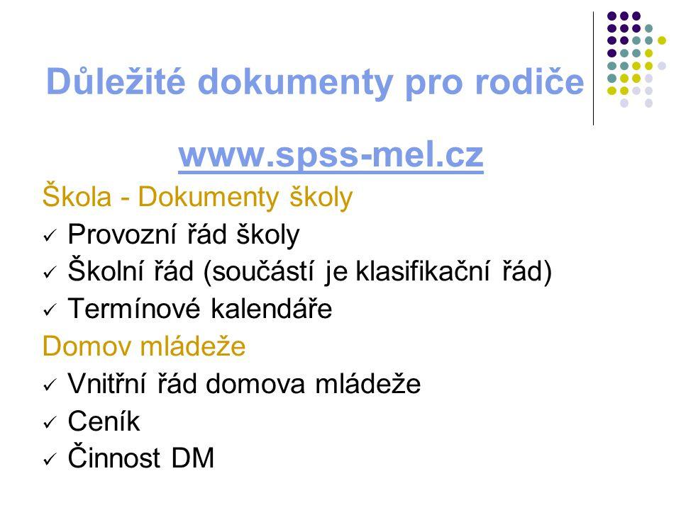 Důležité dokumenty pro rodiče www.spss-mel.cz Škola - Dokumenty školy Provozní řád školy Školní řád (součástí je klasifikační řád) Termínové kalendáře