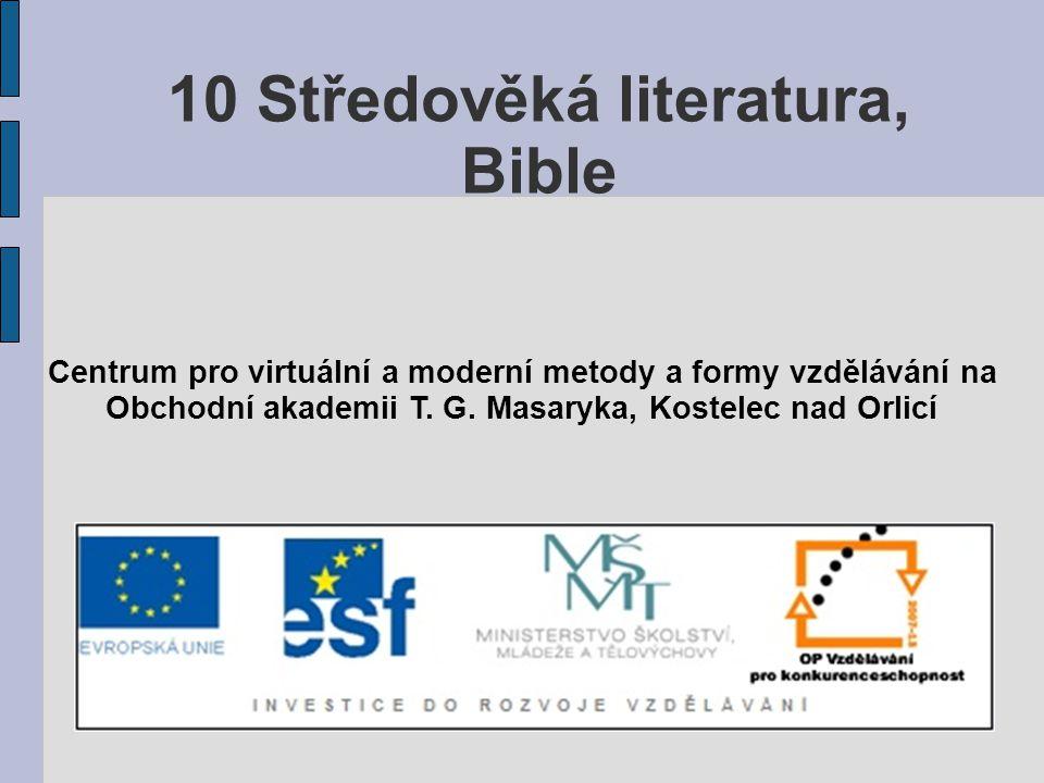 10 Středověká literatura, Bible Centrum pro virtuální a moderní metody a formy vzdělávání na Obchodní akademii T. G. Masaryka, Kostelec nad Orlicí