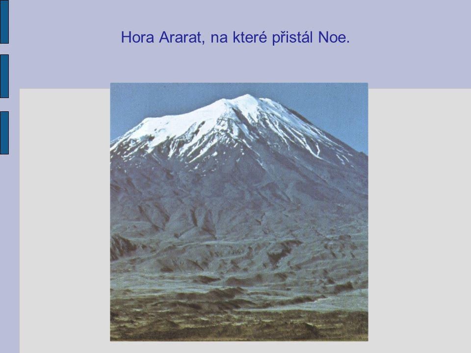 Hora Ararat, na které přistál Noe.