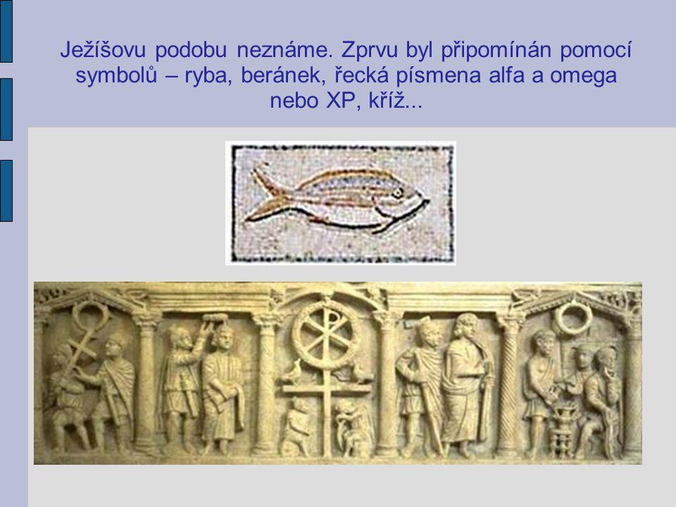 Ježíšovu podobu neznáme. Zprvu byl připomínán pomocí symbolů – ryba, beránek, řecká písmena alfa a omega nebo XP, kříž...