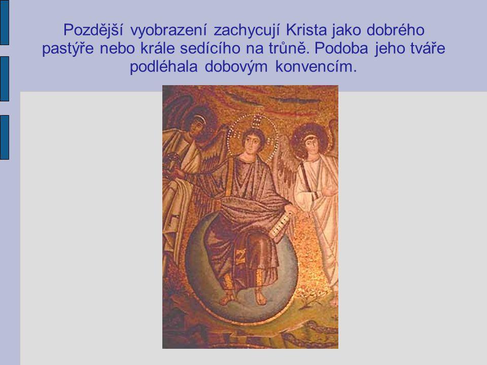 Pozdější vyobrazení zachycují Krista jako dobrého pastýře nebo krále sedícího na trůně. Podoba jeho tváře podléhala dobovým konvencím.