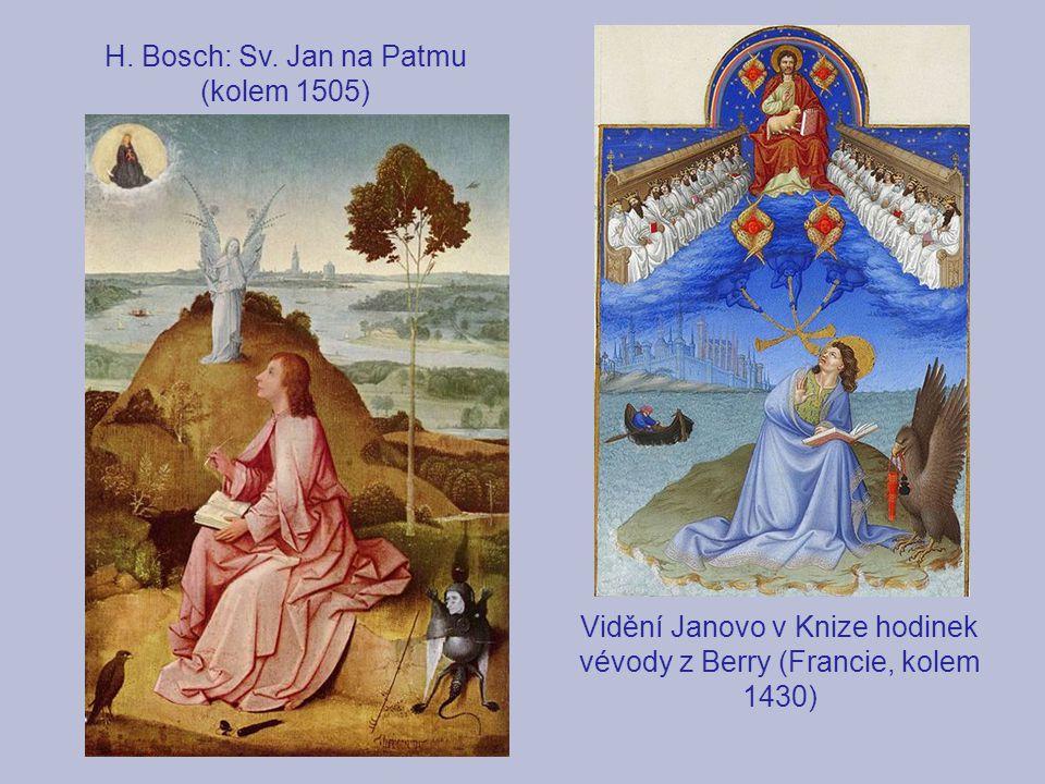 H. Bosch: Sv. Jan na Patmu (kolem 1505) Vidění Janovo v Knize hodinek vévody z Berry (Francie, kolem 1430)