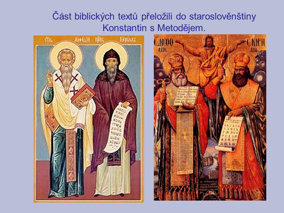 Část biblických textů přeložili do staroslověnštiny Konstantin s Metodějem.
