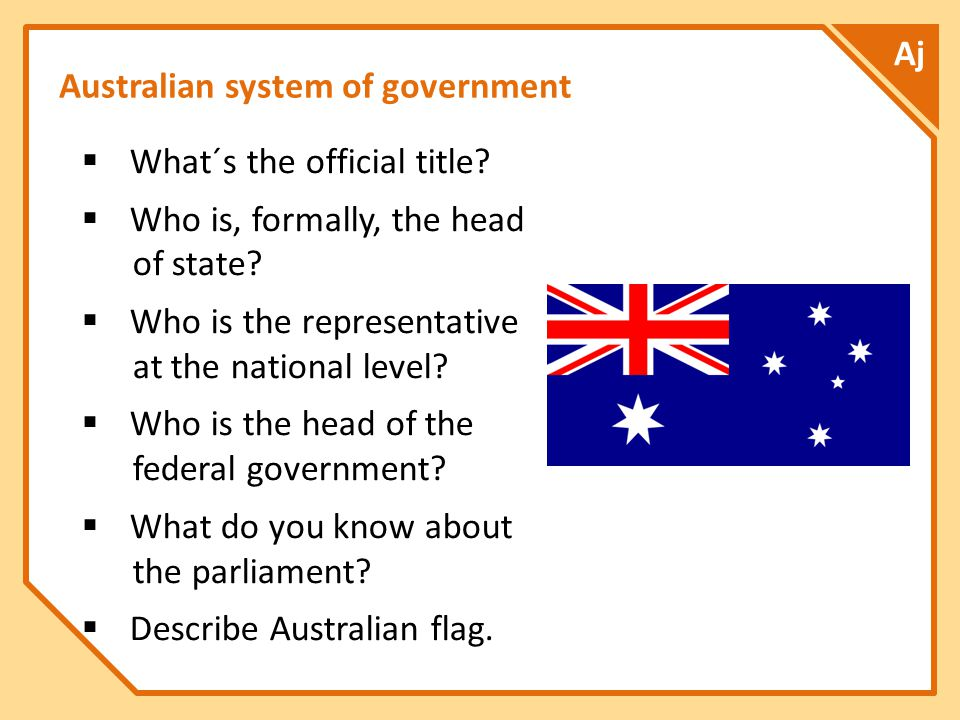 Australian system of government Aj  What´s the official title.