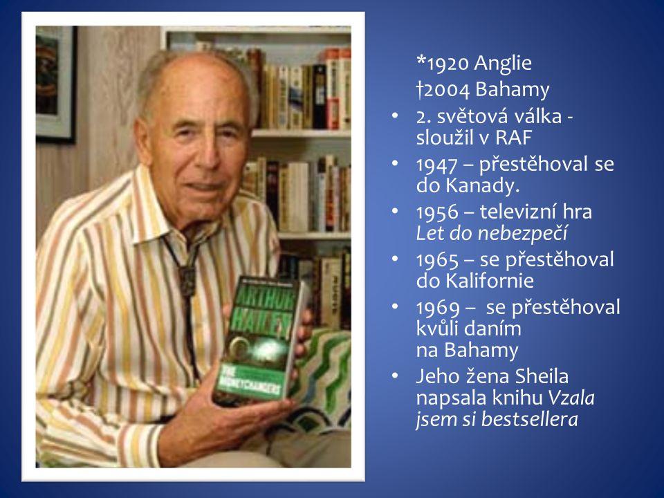 Arthur Hailey je zakladatel žánru tzv.profesního sociologického románu.