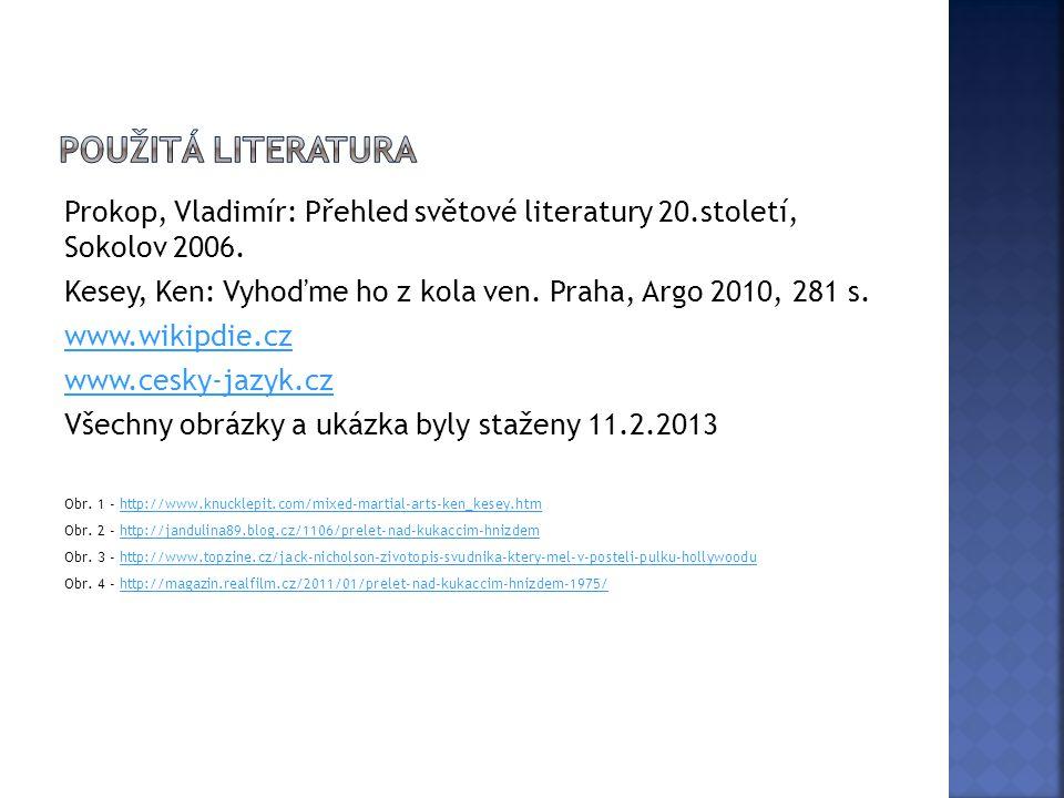 Prokop, Vladimír: Přehled světové literatury 20.století, Sokolov 2006.
