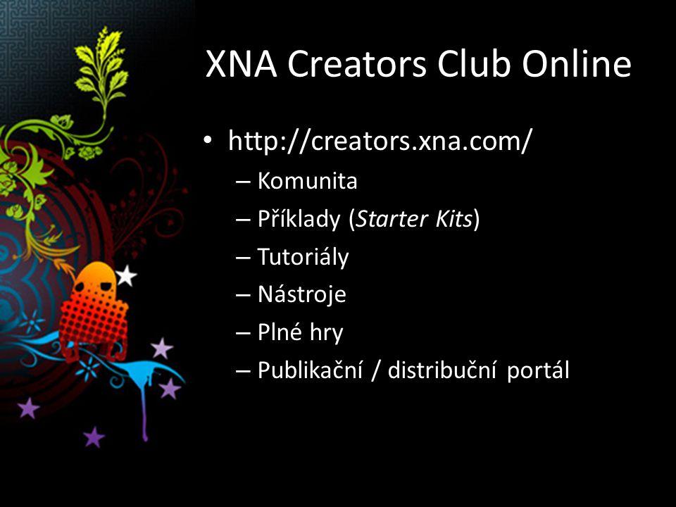 XNA Creators Club Online http://creators.xna.com/ – Komunita – Příklady (Starter Kits) – Tutoriály – Nástroje – Plné hry – Publikační / distribuční portál