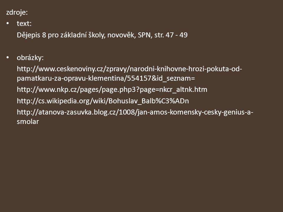 zdroje: text: Dějepis 8 pro základní školy, novověk, SPN, str.