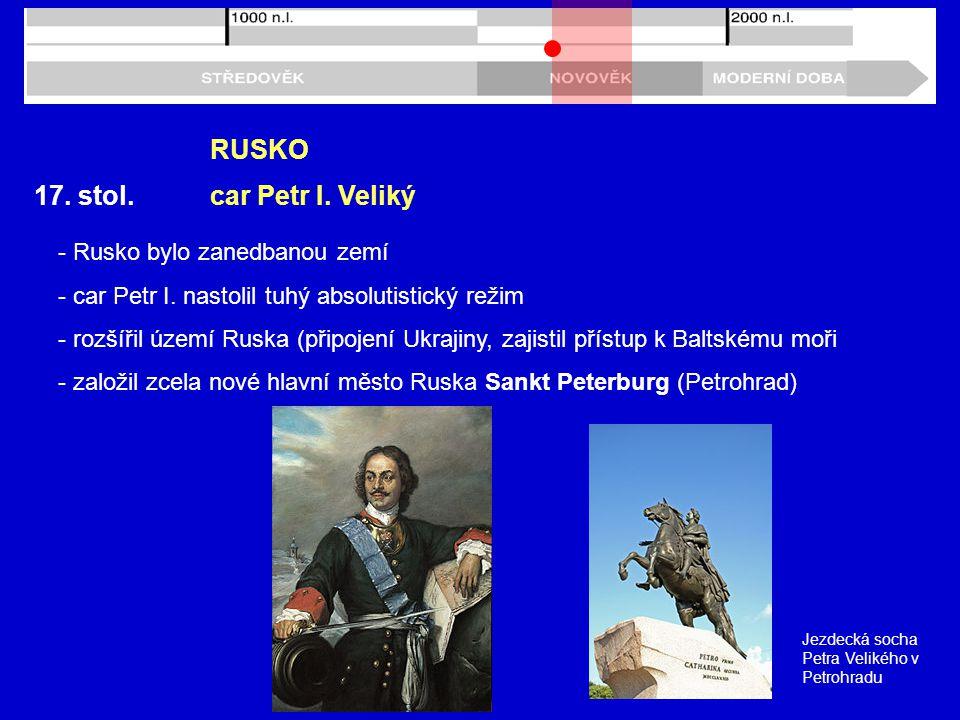 17.stol. RUSKO - Rusko bylo zanedbanou zemí - car Petr I.