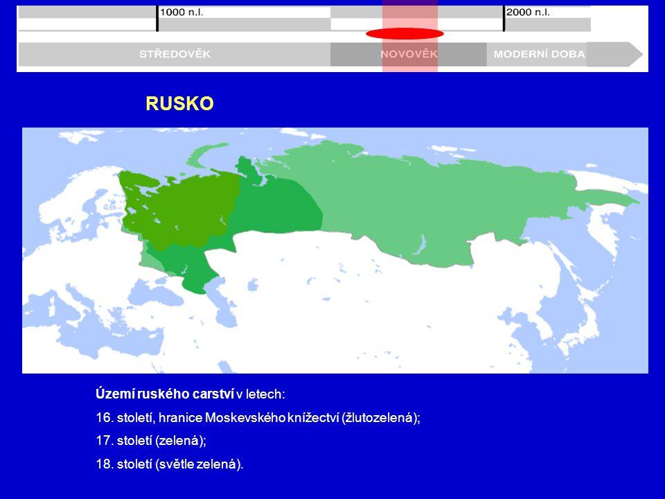 RUSKO Území ruského carství v letech: 16.století, hranice Moskevského knížectví (žlutozelená); 17.