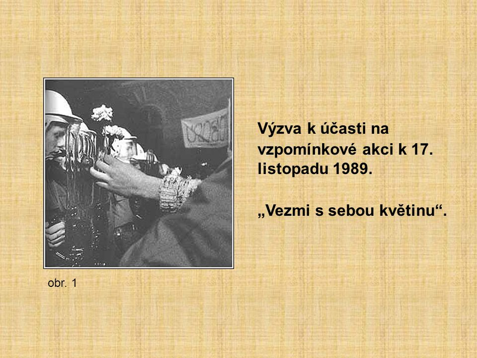 """Výzva k účasti na vzpomínkové akci k 17. listopadu 1989. """"Vezmi s sebou květinu"""". obr. 1"""