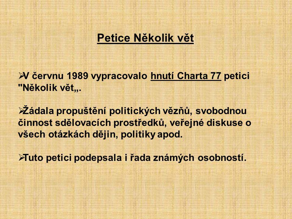 Petice Několik vět  V červnu 1989 vypracovalo hnutí Charta 77 petici