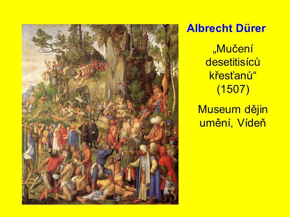 """Albrecht Dürer """"Mučení desetitisíců křesťanů"""" (1507) Museum dějin umění, Vídeň"""