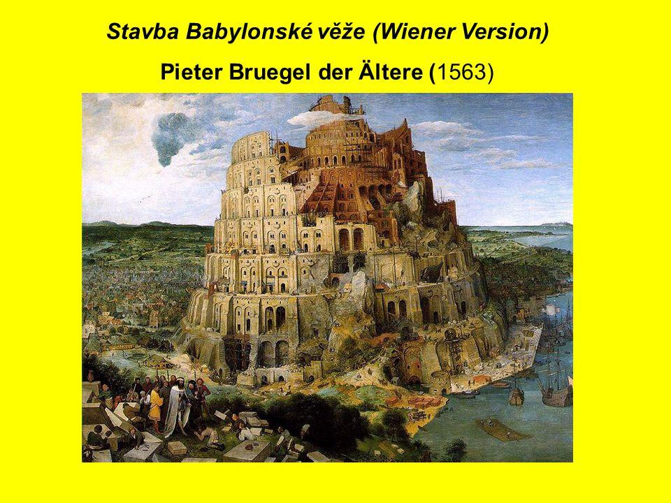 Stavba Babylonské věže (Wiener Version) Pieter Bruegel der Ältere (1563)