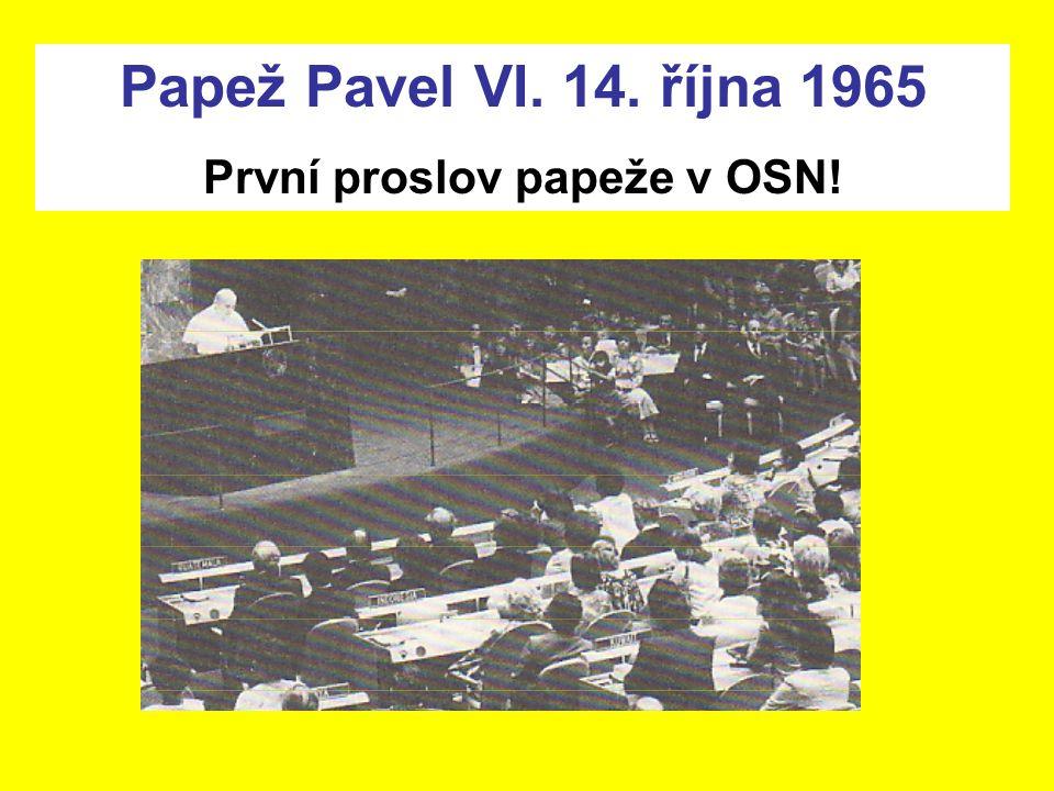 Papež Pavel VI. 14. října 1965 První proslov papeže v OSN!