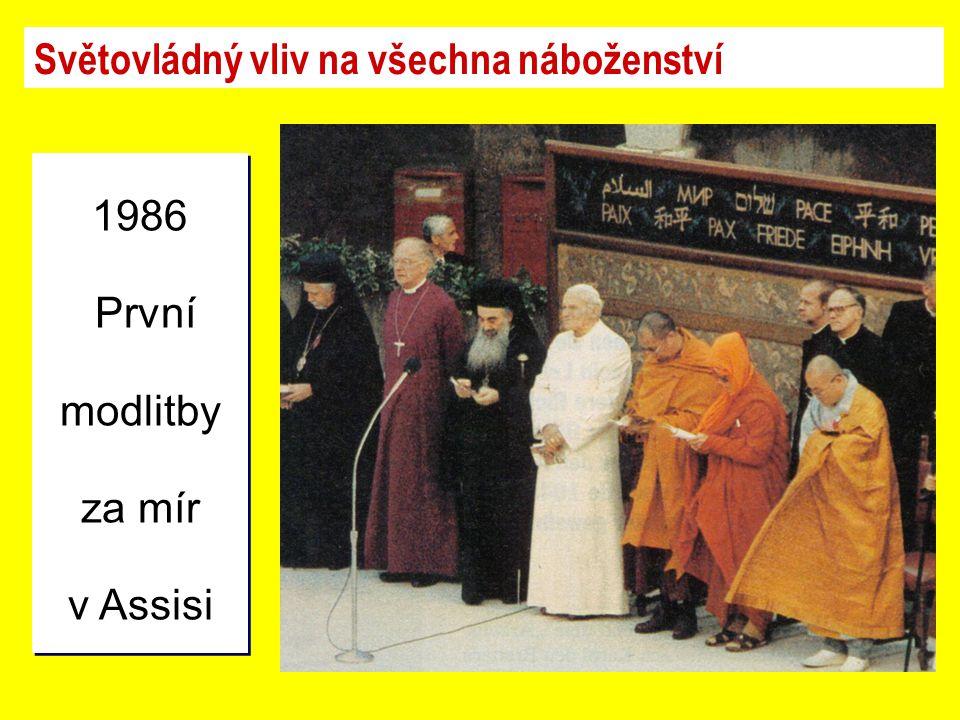 1986 První modlitby za mír v Assisi 1986 První modlitby za mír v Assisi Světovládný vliv na všechna náboženství