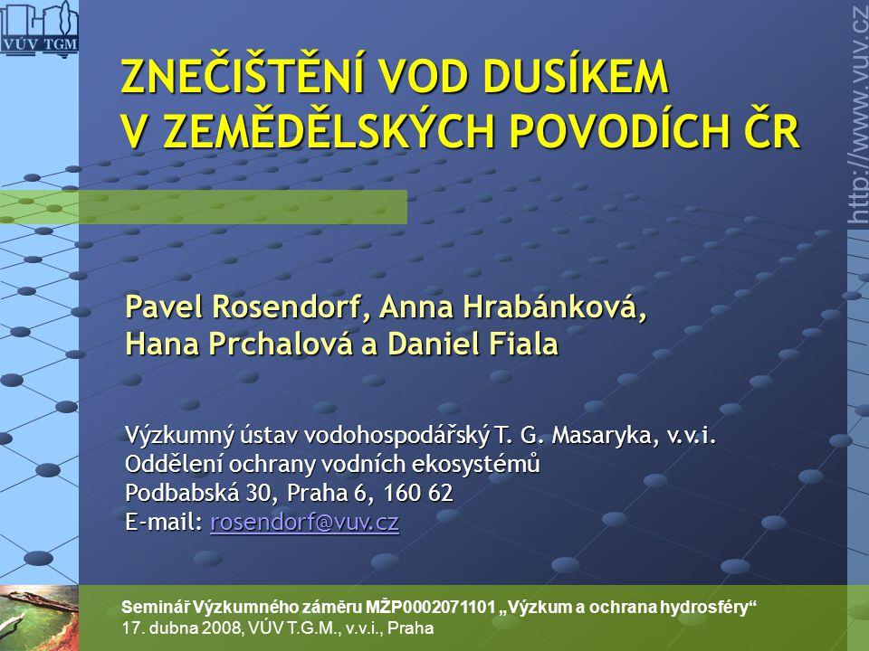 """http://www.vuv.cz Seminář Výzkumného záměru MŽP0002071101 """"Výzkum a ochrana hydrosféry"""" 17. dubna 2008, VÚV T.G.M., v.v.i., Praha ZNEČIŠTĚNÍ VOD DUSÍK"""