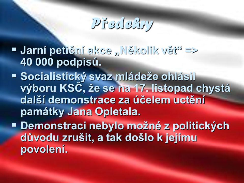 """P ř edehry  Jarní petiční akce """"Několik vět"""" => 40 000 podpisů.  Socialistický svaz mládeže ohlásil výboru KSČ, že se na 17. listopad chystá další d"""