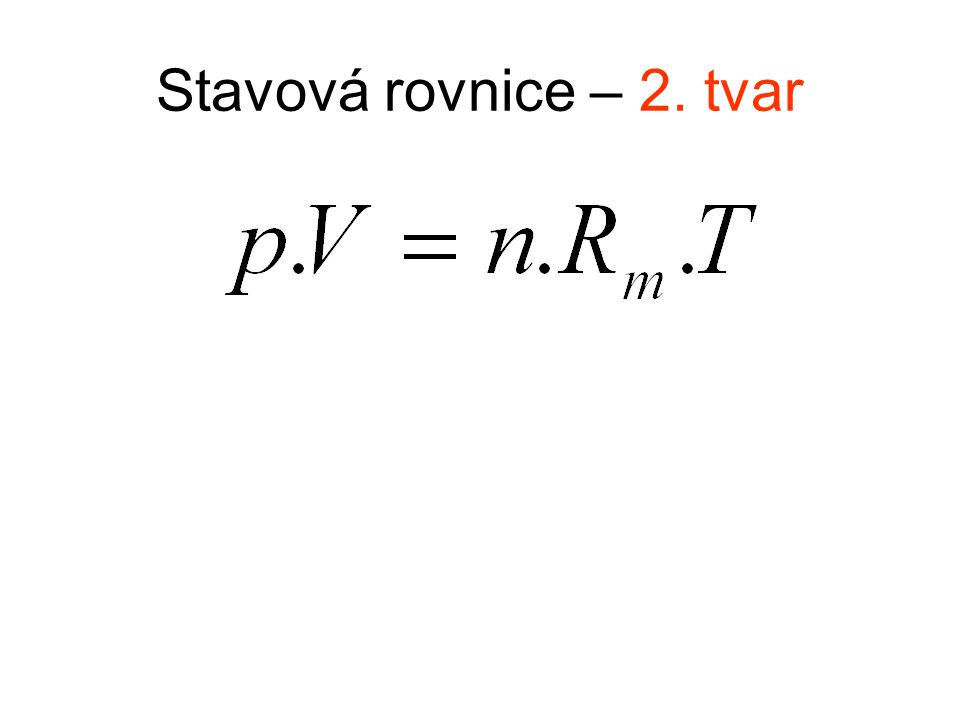 Stavová rovnice – 2. tvar