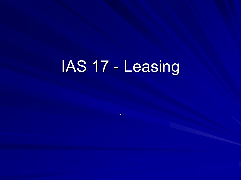 IAS 17 - Leasing.