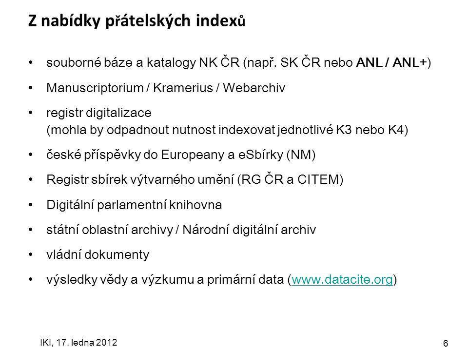 IKI, 17. ledna 2012 6 Z nabídky p ř átelských index ů souborné báze a katalogy NK ČR (např.