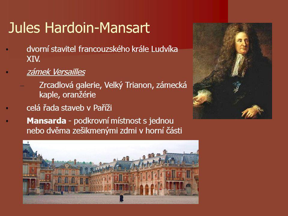 Jules Hardoin-Mansart dvorní stavitel francouzského krále Ludvíka XIV.