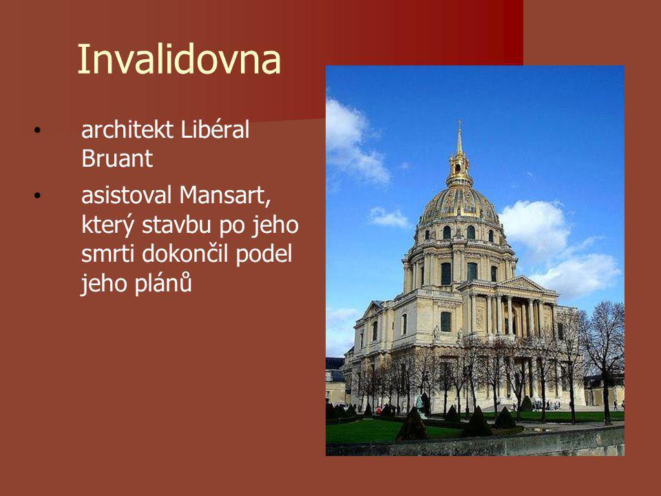 Invalidovna architekt Libéral Bruant asistoval Mansart, který stavbu po jeho smrti dokončil podel jeho plánů