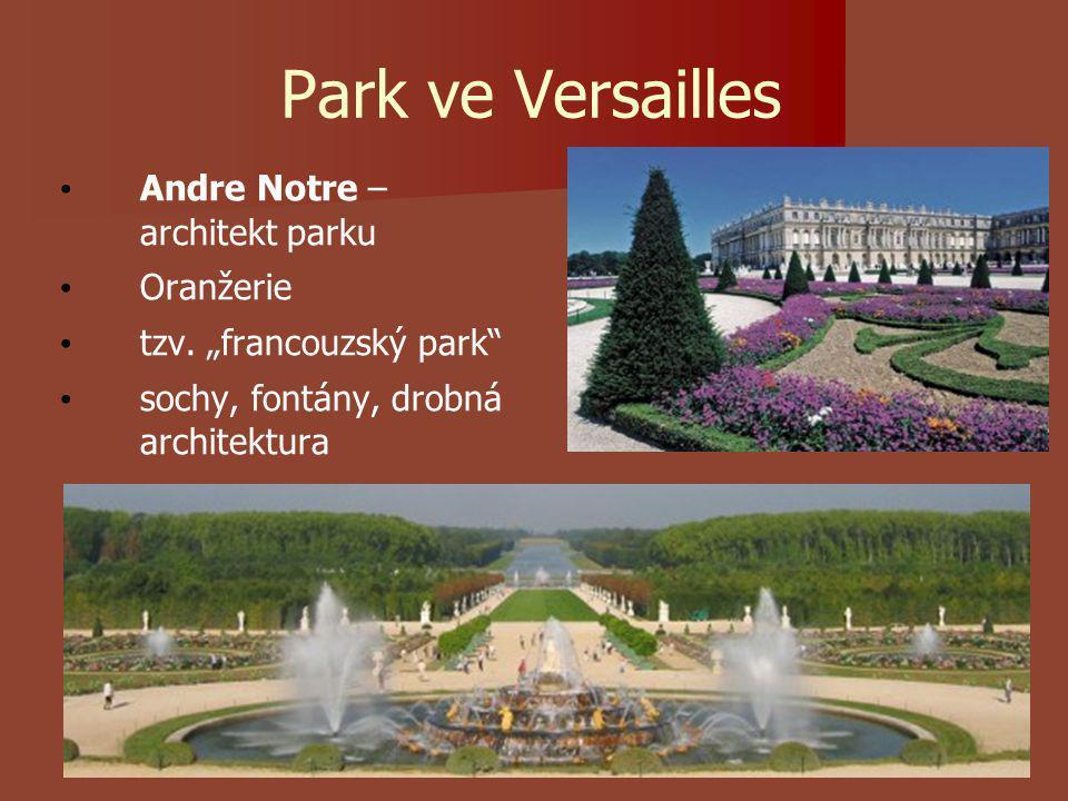 Park ve Versailles Andre Notre – architekt parku Oranžerie tzv.