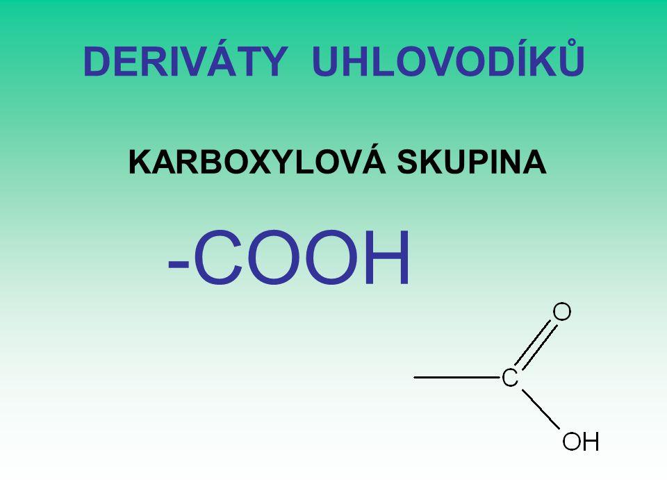 DERIVÁTY UHLOVODÍKŮ KARBOXYLOVÁ SKUPINA -COOH