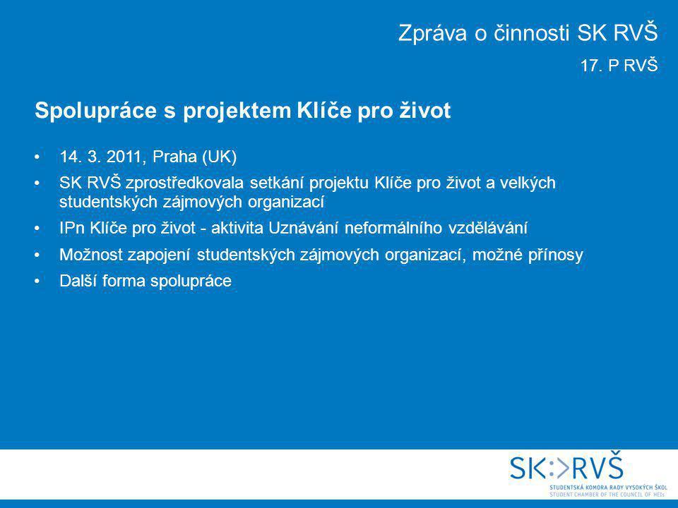 14. 3. 2011, Praha (UK) SK RVŠ zprostředkovala setkání projektu Klíče pro život a velkých studentských zájmových organizací IPn Klíče pro život - akti