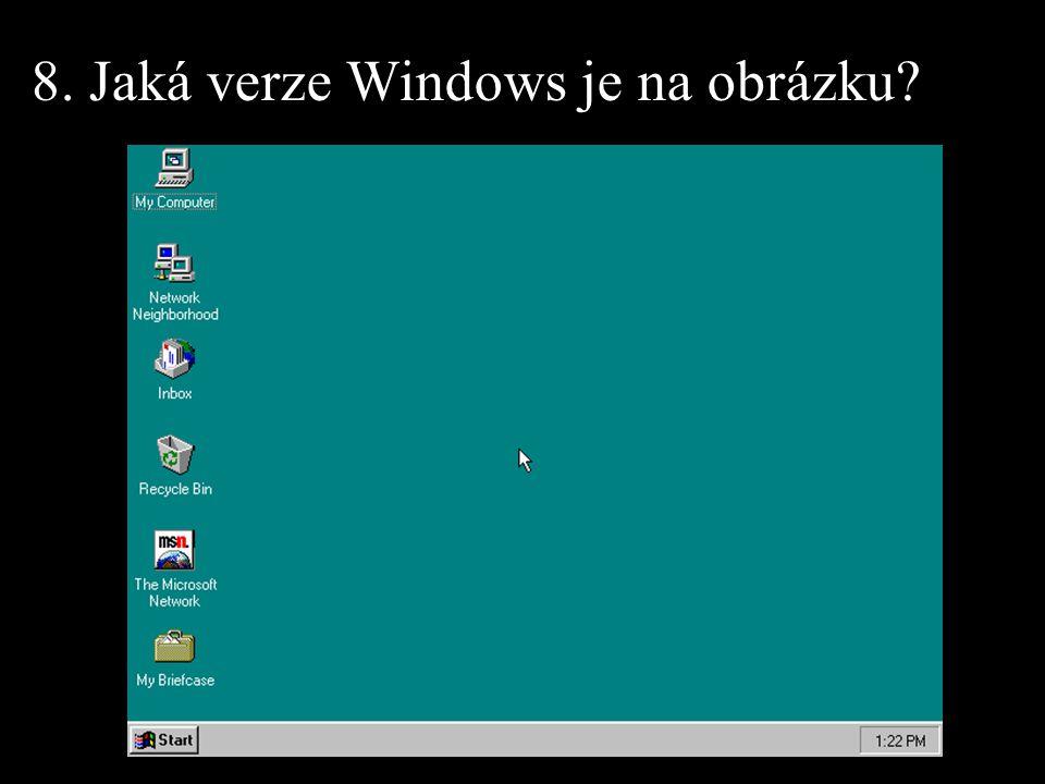 8. Jaká verze Windows je na obrázku?