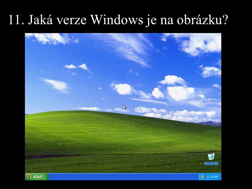 11. Jaká verze Windows je na obrázku?