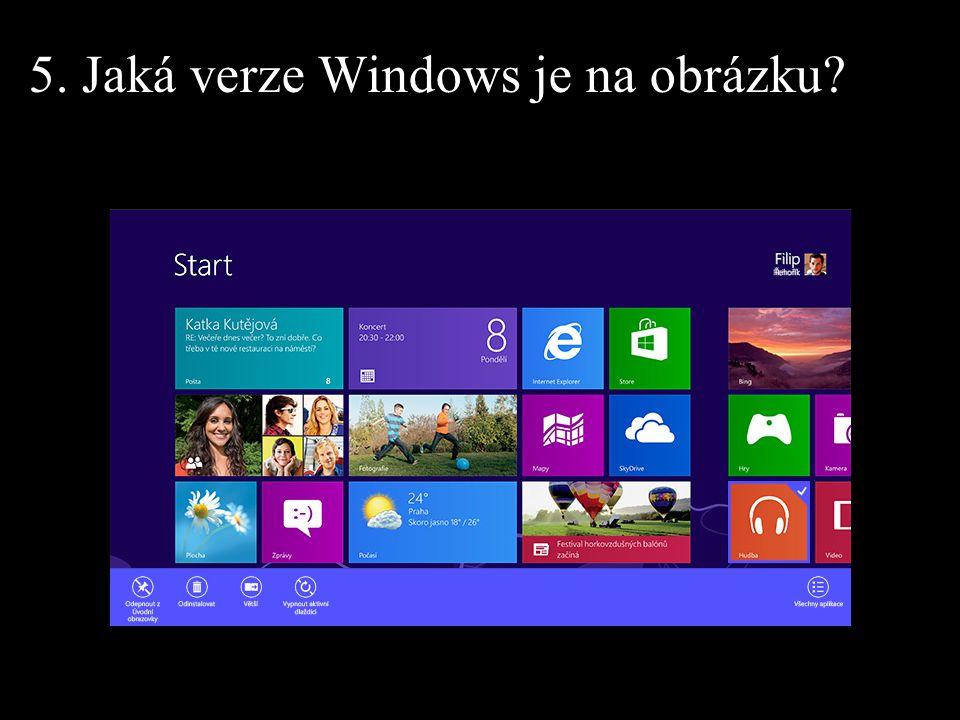 5. Jaká verze Windows je na obrázku?