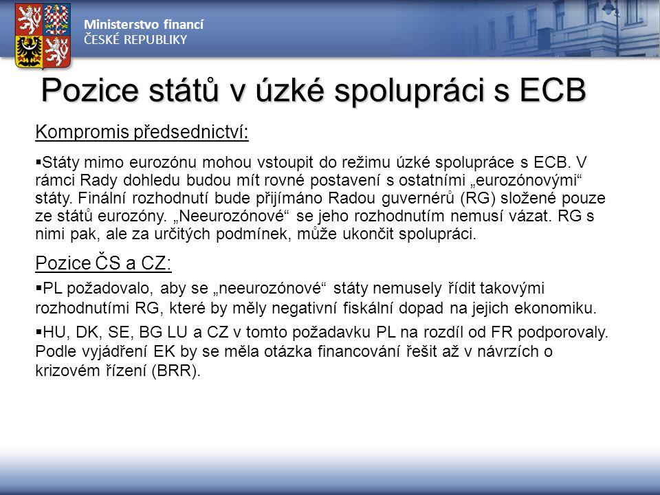 Ministerstvo financí ČESKÉ REPUBLIKY Pozice států v úzké spolupráci s ECB Kompromis předsednictví :  Státy mimo eurozónu mohou vstoupit do režimu úzk