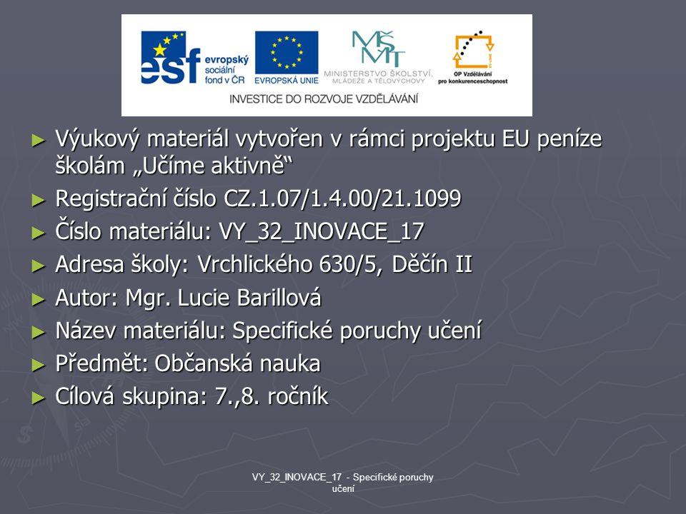 """► Výukový materiál vytvořen v rámci projektu EU peníze školám """"Učíme aktivně"""" ► Registrační číslo CZ.1.07/1.4.00/21.1099 ► Číslo materiálu: VY_32_INOV"""
