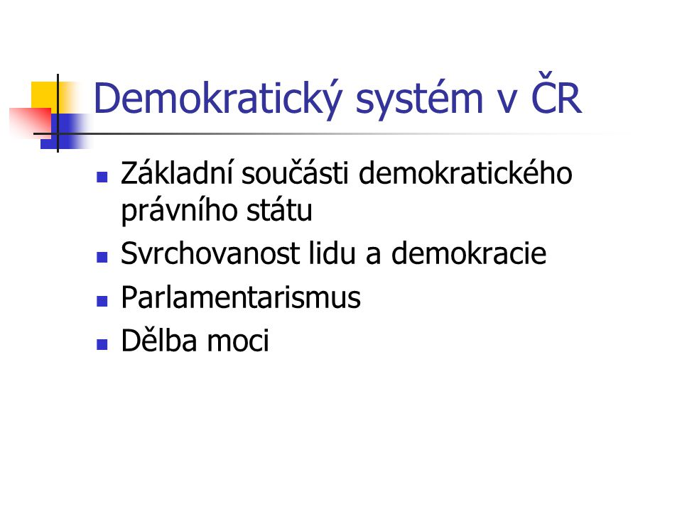 Ústavní pořádek ČR Souhrn konkrétních ústavních zákonů a dalších Ústavou výslovně jmenovaných pramenů ústavního práva nejvyšší právní síly, který tvoří Ústavu ČR Ústavní pořádek tvoří několik základních ústavních zákonů