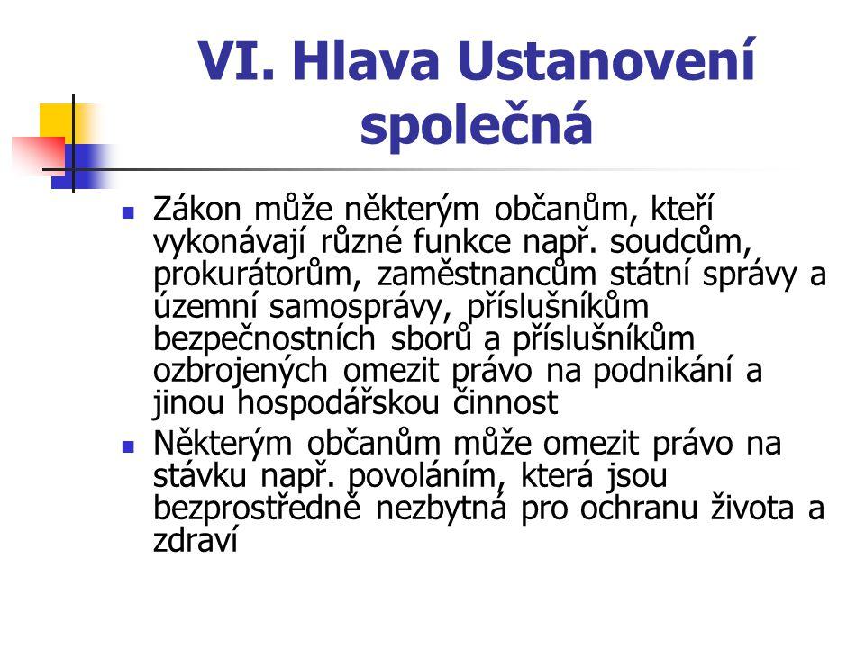 VI.Hlava Ustanovení společná Zákon může některým občanům, kteří vykonávají různé funkce např.