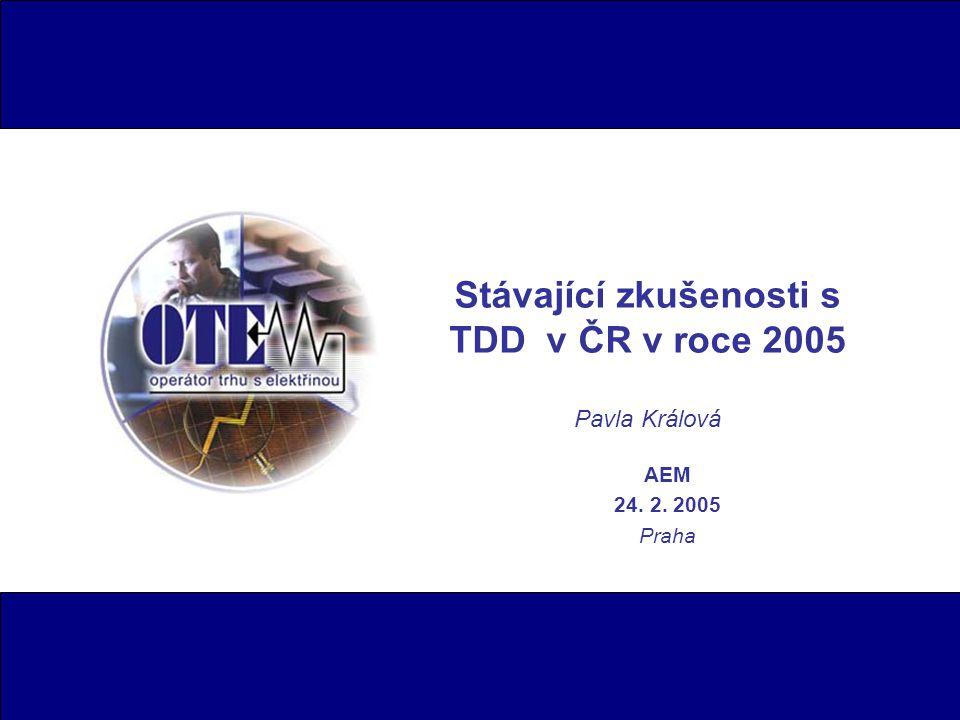 Stávající zkušenosti s TDD v ČR v roce 2005 Pavla Králová AEM 24. 2. 2005 Praha